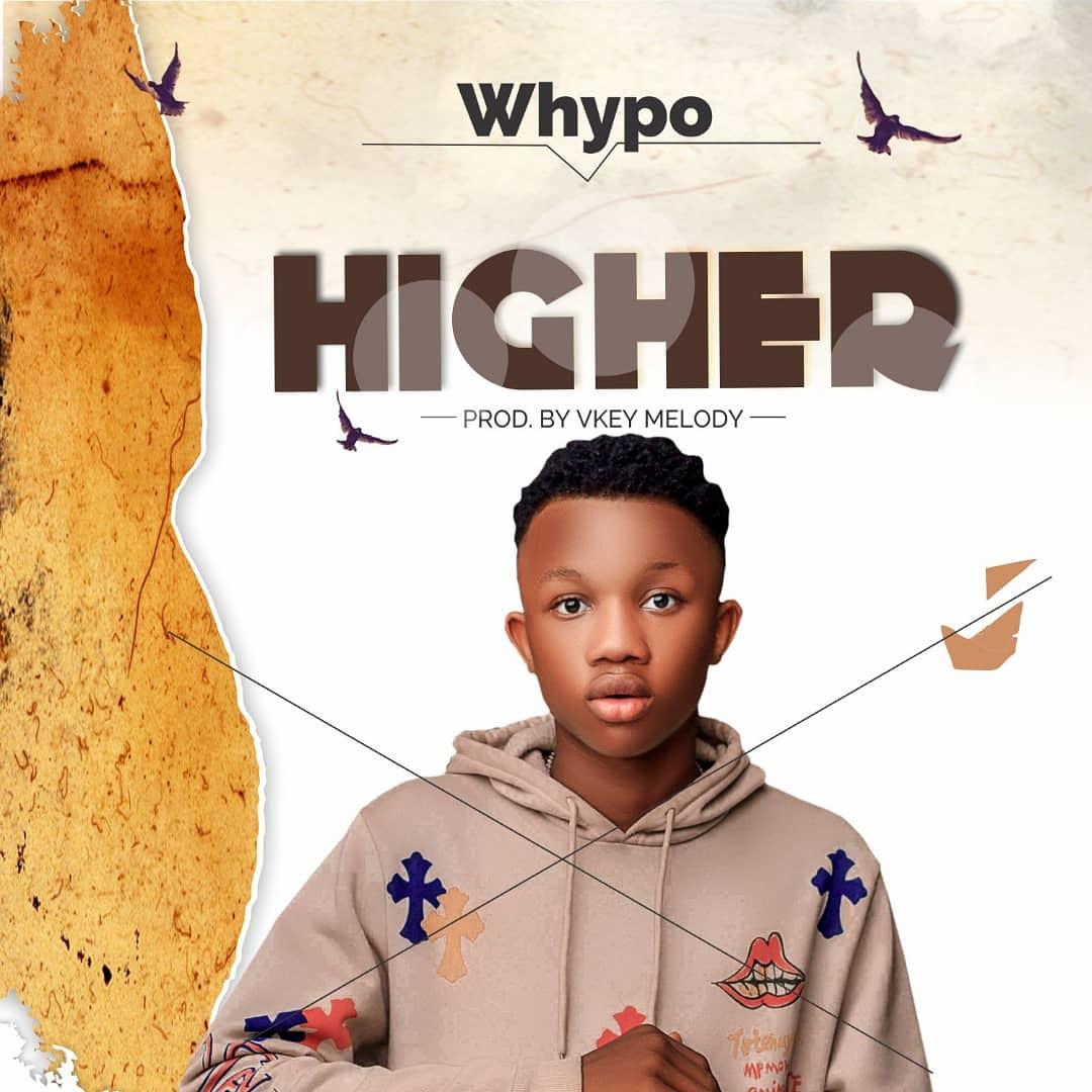 [Music] Whyno - Higher (prod. Vkey Melody) #Arewapublisize