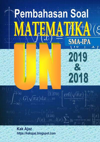 Ebook Pembahasan Soal Matematika SMA-IPA UN 2019 dan 2018