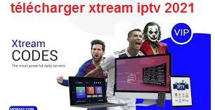 télécharger xtream iptv 2021