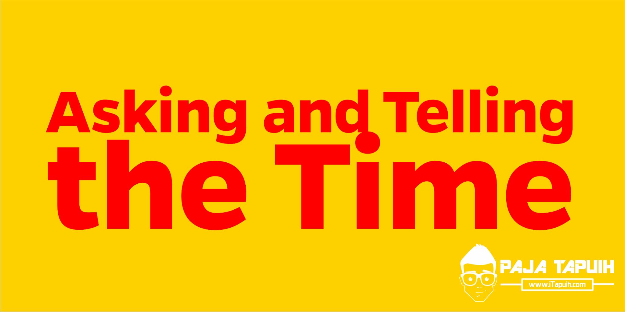 Asking and Telling the Time Beserta Contoh Soal Terlengkap