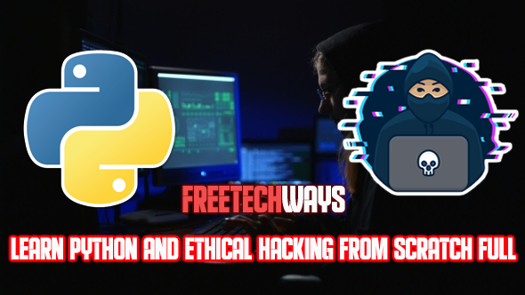 LEARN PYTHON & ETHICAL HACKING FROM SCRATCH FREE DOWNLOAD
