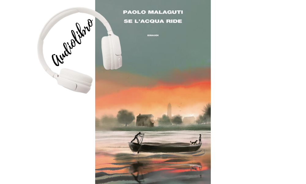 """Paolo Malaguti, audiolibro di """"Se l'acqua ride"""""""