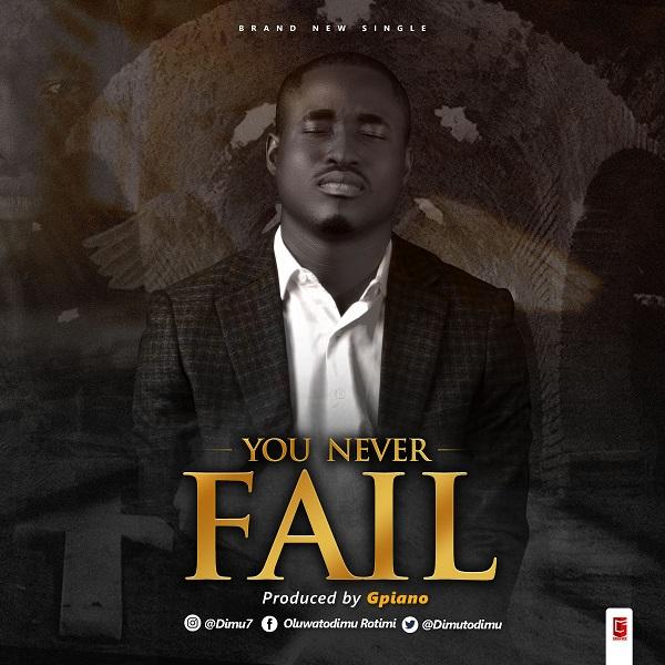 [Music + Lyrics] You Never Fail – Oluwatodimu Rotimi #Arewapublisize
