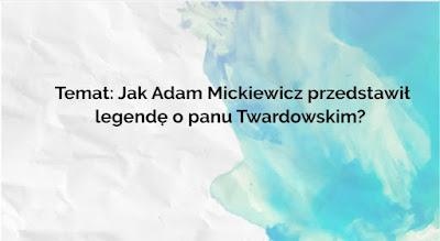 Ballada o Pani Twardowskiej Adam Mickiewicz pomysłowa polonistka pomysł na lekcję