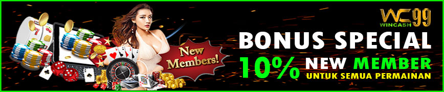 Bonus new member 10% Wincash99