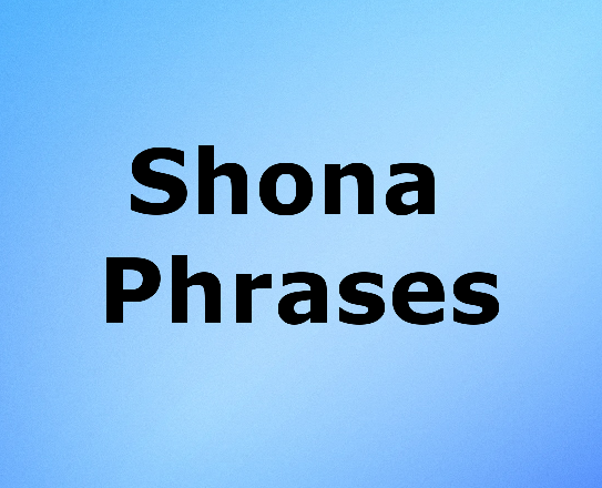 Zimbabwe names learn shona phrases greetings questions here are some of the shona phrases that you might want to learn shona is the widely spoken language of zimbabwee following are shona phrases used in m4hsunfo