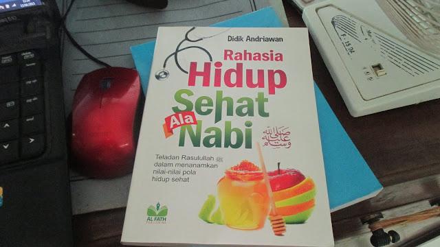 Buku Keempat: Tips Hidup Sehat Ala Rasulullah Saw