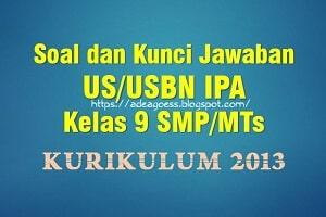 Download Soal US/USBN IPA Kelas 9 SMP/MTs K-13 Beserta Kunci Jawaban
