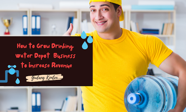 How to Grow Drinking Water Depot Business to Increase Revenue