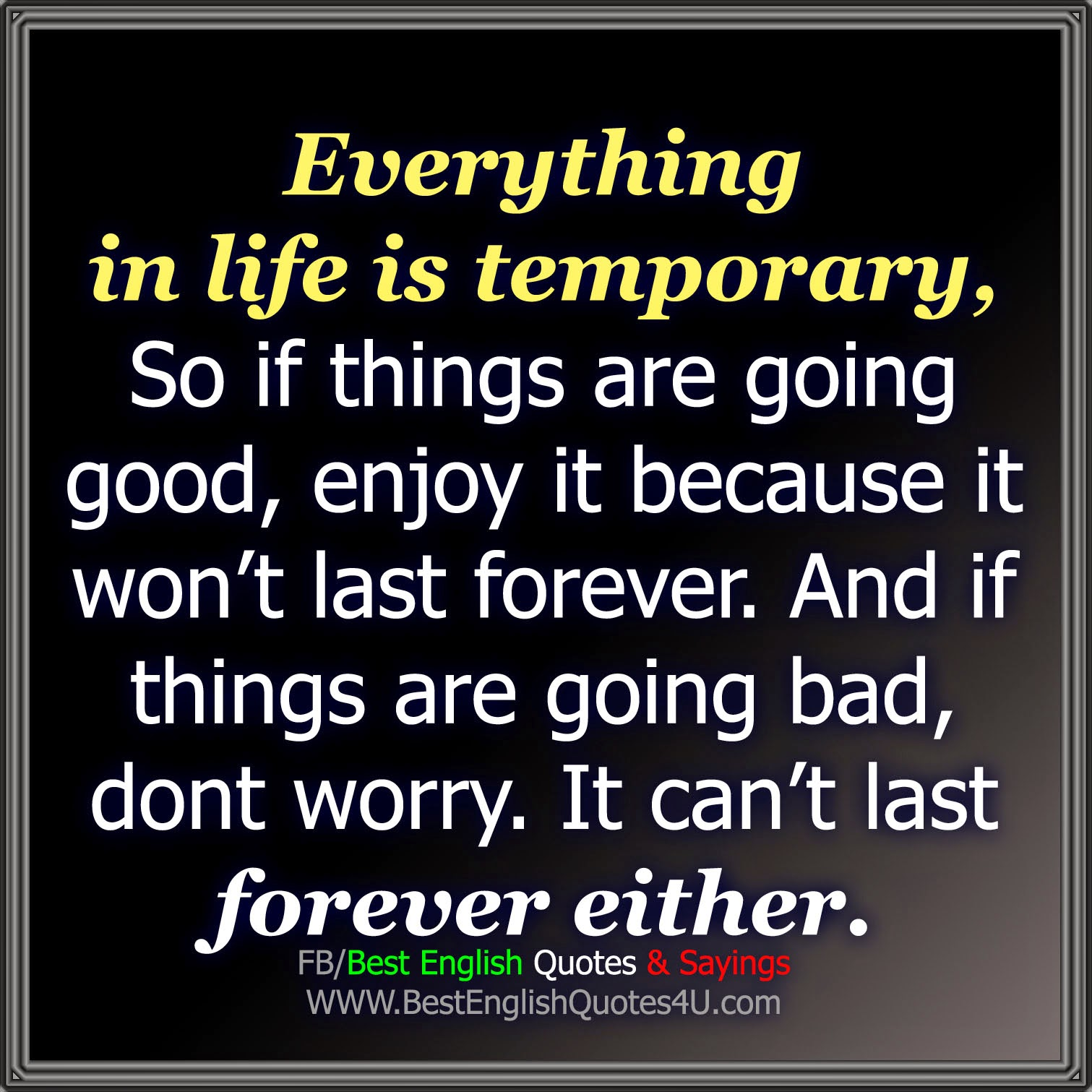 Everything In Life Is Temporary So Best English Quotes Sayings