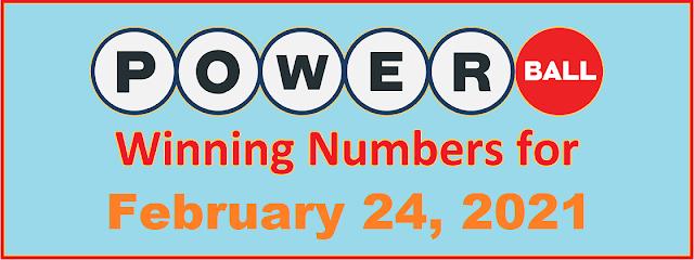 PowerBall Winning Numbers for Wednesday, February 24, 2021