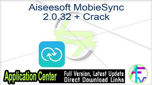 Aiseesoft MobieSync 2.0.32 + Crack
