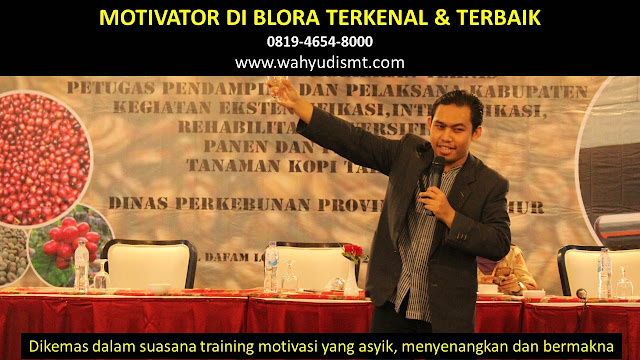 •             JASA MOTIVATOR BLORA  •             MOTIVATOR BLORA TERBAIK  •             MOTIVATOR PENDIDIKAN  BLORA  •             TRAINING MOTIVASI KARYAWAN BLORA  •             PEMBICARA SEMINAR BLORA  •             CAPACITY BUILDING BLORA DAN TEAM BUILDING BLORA  •             PELATIHAN/TRAINING SDM BLORA