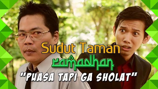 PUASA TAPI NGGAK SHALAT - Sudut Taman Ramadhan (Eps.7)