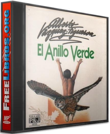 El Anillo Verde – Alberto Vázquez-Figueroa [AudioLibro] [Voz Humana]