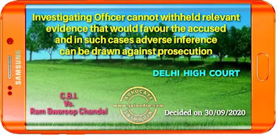 Investigating Officer cannot withheld relevant evidence that would favour the accused and in such cases adverse inference cam be drawn against prosecution