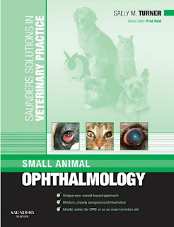 Small Animal Ophthalmology, Saunders Solutions in Veterinary Practice