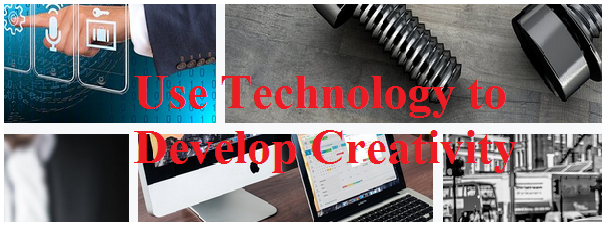 Boost Creativity Using Technology