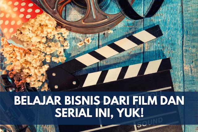 belajar bisnis dari film dan serial
