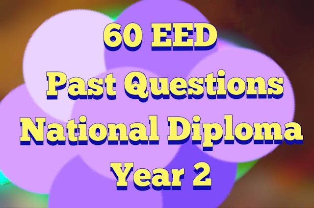 60 possible EED Past Questions for National Diploma year 2