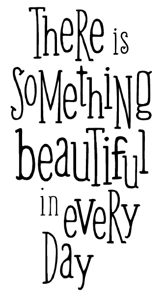 Something beautiful in every day free printable