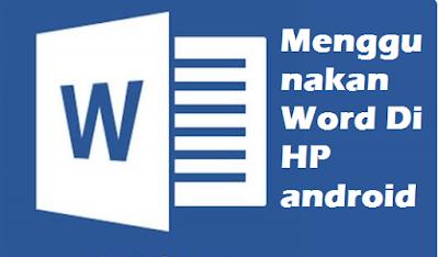 Menggunakan Word Di HP android