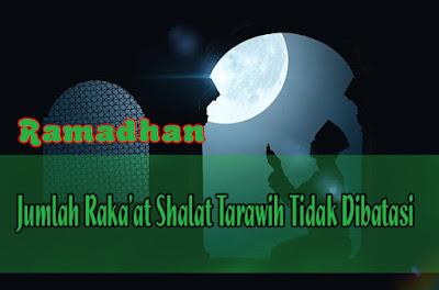 Jumlah Raka'at Shalat Tarawih Tidak Dibatasi