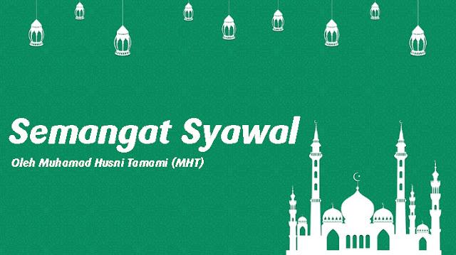 Semangat Syawal - Muhamad Husni Tamami