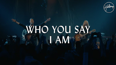 Hillsong Worship - Who You Say I Am Lyrics