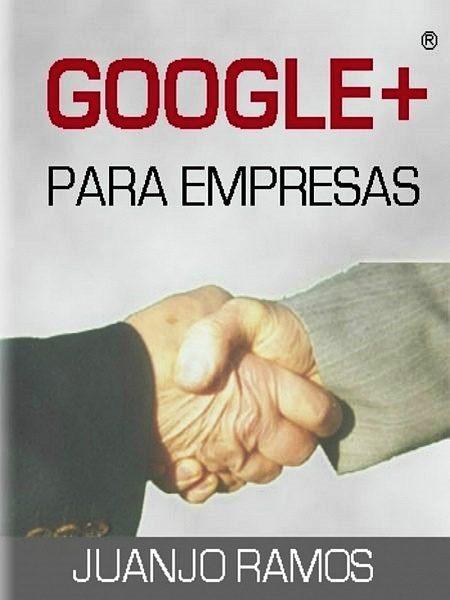 Google plus para empresas – Juanjo Ramos