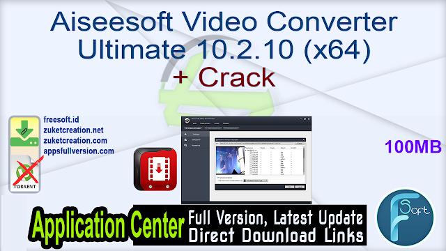 Aiseesoft Video Converter Ultimate 10.2.10 (x64) + Crack