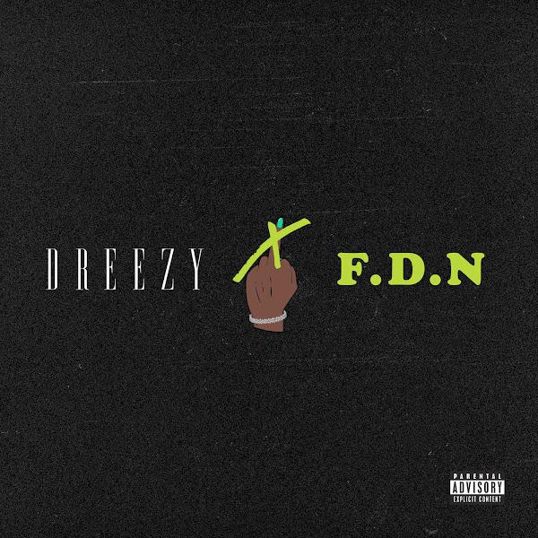 Dreezy - F.D.N Cover