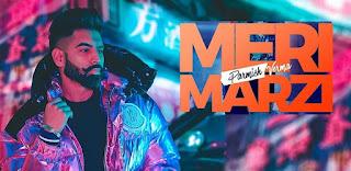 Meri Marzi Lyrics in English – Parmish Verma
