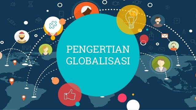 Pengertian Globalisasi Menurut Para Ahli, Ciri, dan ...