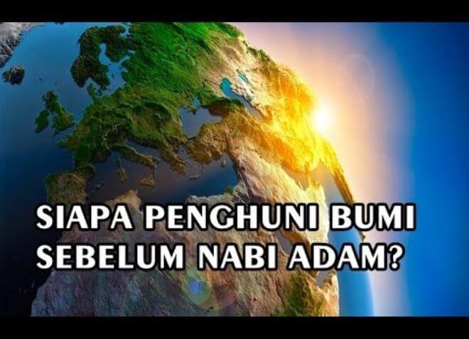 10 Penghuni Bumi Sebelum Nabi Adam