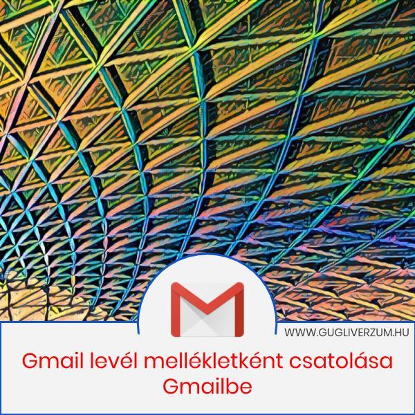Email közvetlen csatolása mellékletként a Gmail-ban
