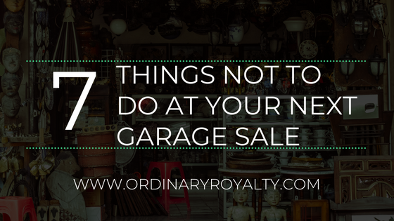 7 Things NOT to Do at Your Next Garage Sale