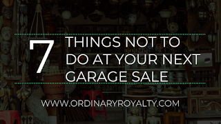 https://www.ordinaryroyalty.com/2018/07/7-things-not-to-do-at-your-next-garage.html