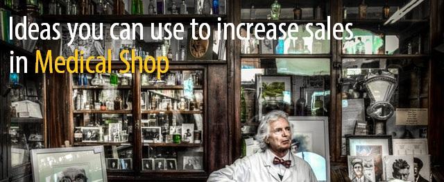 Increase sales to medical shop ideas