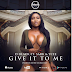 AUDIO: D-Black ft Sarkodie & Ycee – Give It to Me | Download Mp3