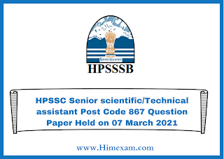 HPSSC Senior scientific/Technical assistant Post Code 867 Question Paper Held on 07 March 2021