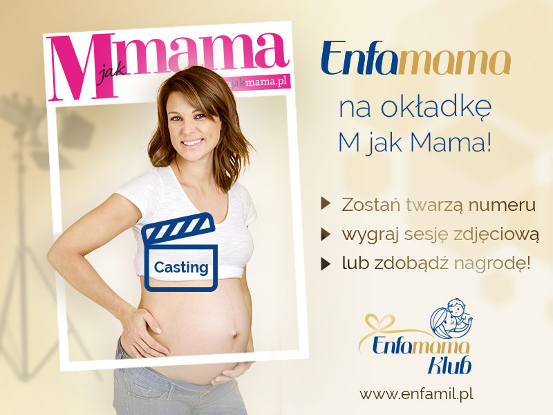 Konkurs M jak Mama i Enfamama zapraszają na CASTING