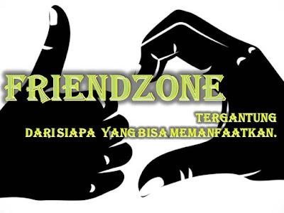 Friendzone, Tergantung dari siapa yang bisa memanfaatkan.