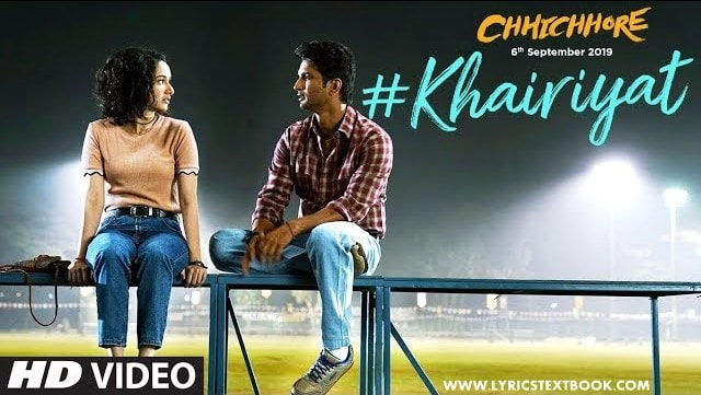 खैरियत Khairiyat Lyrics in Hindi and English - Chhichhore | SHUSHANT SINGH RAJPUT