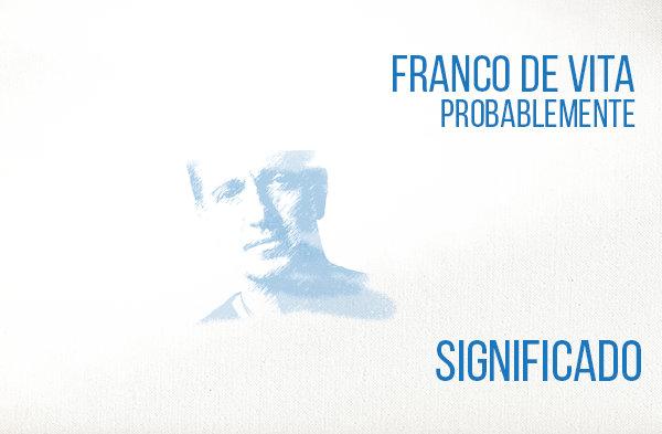 Probablemente Significado de la Canción Franco de Vita.
