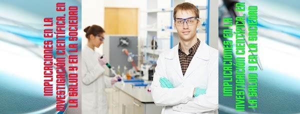 ▷ Implicaciones de la investigación científica en la salud, en el ambiente y en la sociedad
