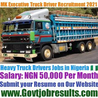 MK Executive Care Heavy Truck Driver Recruitment 2021-22