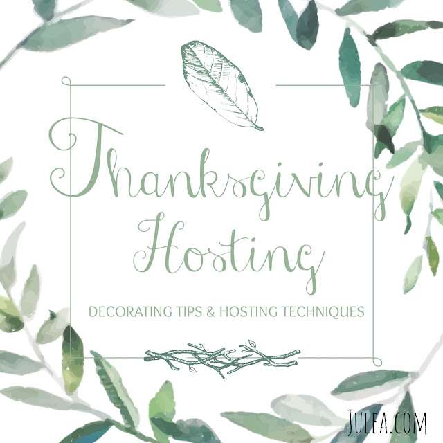 Thanksgiving Hosting - Decorating Tips and Hostess Techniques