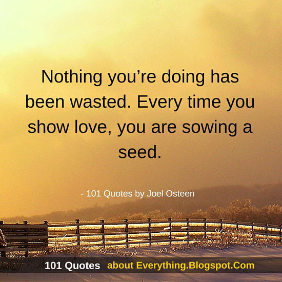 Every Time You Show Love You Are Sowing A Seed Joel Osteen Quotes Delectable Joel Osteen Quotes On Love