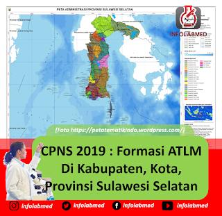 CPNS 2019 : Formasi ATLM Di Kabupaten, Kota, Provinsi Sulawesi Selatan